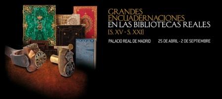 Exposición Grandes encuadernaciones en las Bibliotecas Reales (S. XV-XXI)