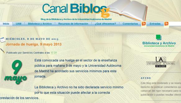Advertencia en el blog de las bibliotecas de la Universidad Autónoma de Madrid. http://canalbiblos.blogspot.com.es/2013/05/jornada-de-huelga-9-mayo-2013.html